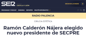 SER Palencia se hace eco del nombramiento del dr. Ramón Calderón como nuevo presidente de SECPRE